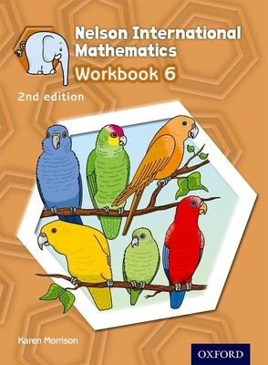 Nelson International Mathematics Workbook 6 - Morrison, Karen