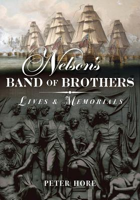 Nelson's Band of Brothers: Lives and Memorials - Hore, Peter