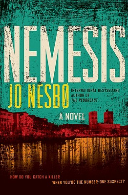 Nemesis - Nesbo, Jo, and Bartlett, Don (Translated by)