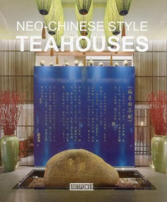 Neo-Chinese Style Teahouses - Artpower International