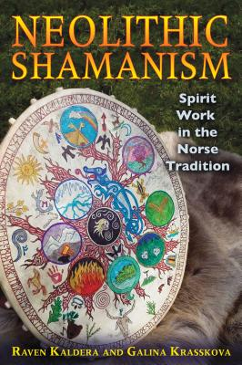 Neolithic Shamanism: Spirit Work in the Norse Tradition - Kaldera, Raven, and Krasskova, Galina