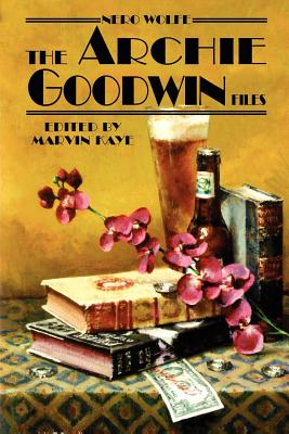 Nero Wolfe: The Archie Goodwin Files - Kaye, Marvin