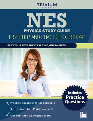 NES Physics Study Guide: Test Prep and Practice Questions - Trivium Test Prep