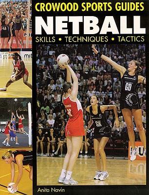 Netball: Skills Techniques Tactics - Navin, Anita