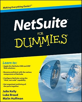 Netsuite for Dummies - Kelly, Julie, and Braud, Luke, and Huffman, Malin