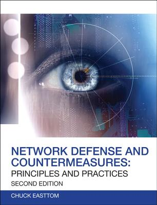 Network Defense and Countermeasures: Principles and Practices - Easttom, Chuck