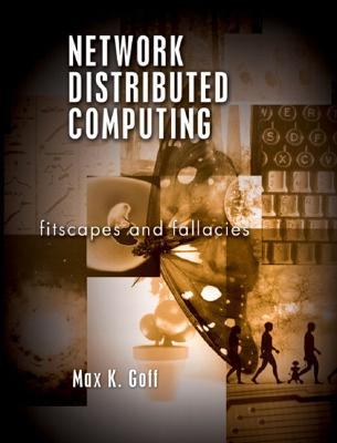 Network Distributed Computing: Fitscapes and Fallacies - Goff, Max K