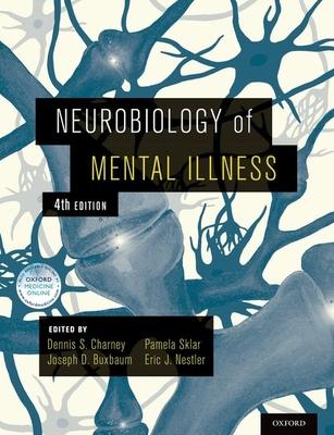 Neurobiology of Mental Illness - Charney, Dennis, MD (Editor), and Sklar, Pamela (Editor), and Buxbaum, Joseph (Editor)