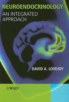 Neuroendocrinology: An Integrative Approach - Lovejoy, David A