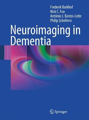 Neuroimaging in Dementia - Barkhof, Frederik, and Fox, Nick C, and Bastos-Leite, Antonio J