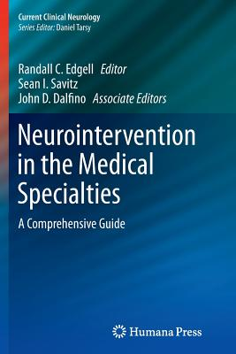 Neurointervention in the Medical Specialties: A Comprehensive Guide - Edgell, Randall C (Editor)