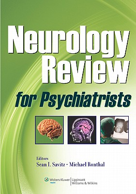 Neurology Review for Psychiatrists - Savitz, Sean I (Editor), and Ronthal, Michael (Editor)