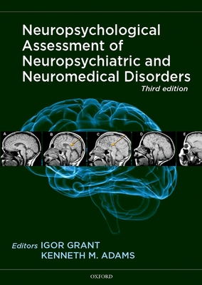 Neuropsychological Assessment of Neuropsychiatric and Neuromedical Disorders - Grant, Igor, MD (Editor), and Adams, Kenneth M (Editor)