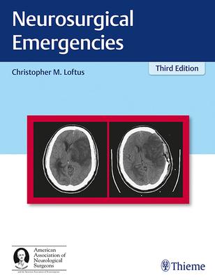 Neurosurgical Emergencies - Loftus, Christopher (Editor)