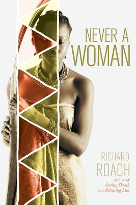 Never a Woman - Roach, Richard