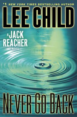 Never Go Back: A Jack Reacher Novel - Child, Lee