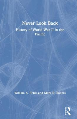 Never Look Back - Renzi, William A, and Roehrs, Mark D