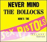 Never Mind the Bollocks, Here's the Sex Pistols [Deluxe Edition]