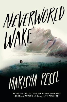 Neverworld Wake - Pessl, Marisha