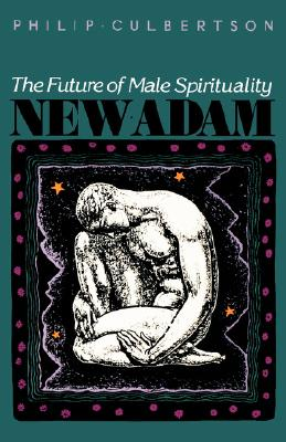 New Adam: The Future of Male Spirituality - Culbertson, Philip LeRoy