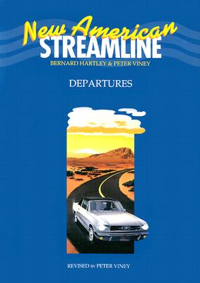 New American Streamline Departures - Beginner: Departures Student Book - Viney, Peter, and Hartley, Bernard, and Falla, Tim