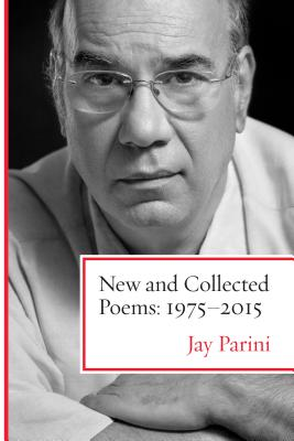 New and Collected Poems: 1975-2015 - Parini, Jay