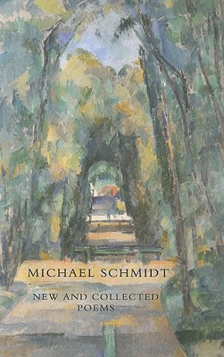 New and Collected Poems - Schmidt, Michael