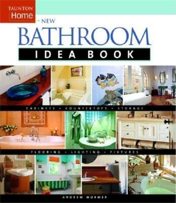 New Bathroom Idea Book - Wormer, Andrew