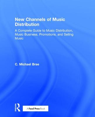 New Channels of Music Distribution - Brae, C. Michael