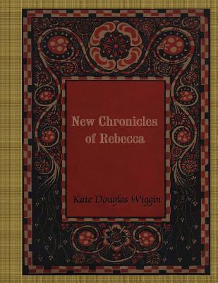New Chronicles of Rebecca - Wiggin, Kate Douglas