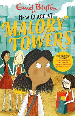 New Class at Malory Towers: Four brand-new Malory Towers - Blyton, Enid, and Westcott Smith, Rebecca, and Dhami, Narinder