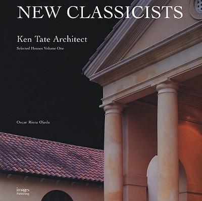 New Classicists: Ken Tate - Tate, Ken, and Riera Ojeda, Oscar (Editor)