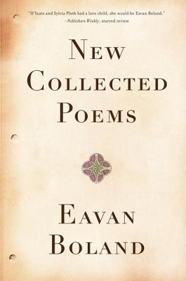 New Collected Poems - Boland, Eavan