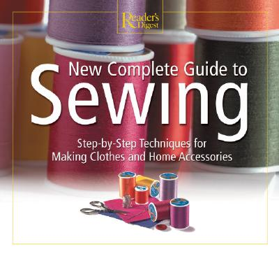 New Complete Guide to Sewing - Dolezal, Robert, and Reader's Digest