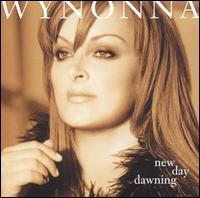 New Day Dawning - Wynonna Judd