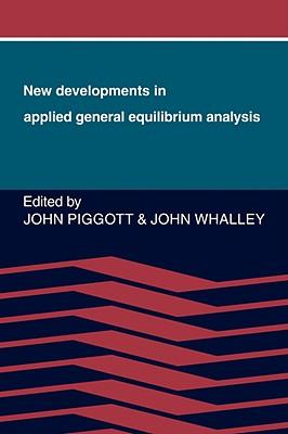 New Developments in Applied General Equilibrium Analysis - Piggott, John (Editor)