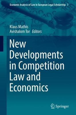 New Developments in Competition Law and Economics - Mathis, Klaus (Editor), and Tor, Avishalom (Editor)