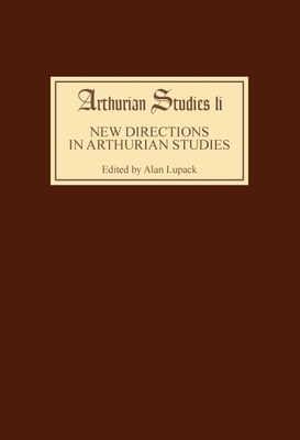 New Directions in Arthurian Studies - Lupack, Alan (Editor)