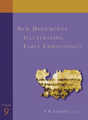 New Documents Illustrating Early Christianity: A Review of the Greek Inscriptions and Papyri Published 1986-87 - Llewelyn, S. R. (Editor)