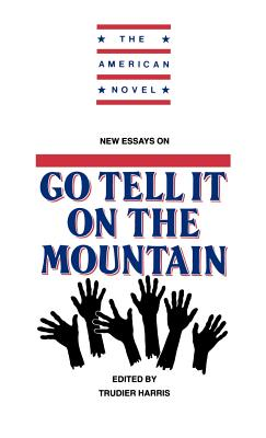 New Essays on Go Tell It on the Mountain - Harris, Trudier (Editor), and Trudier, Harris (Editor)