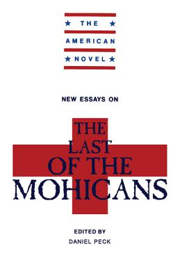 New Essays on The Last of the Mohicans - Peck, H. Daniel (Editor)
