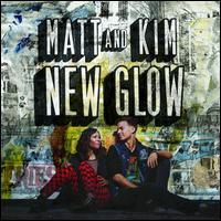 New Glow - Matt and Kim
