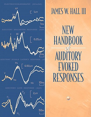 New Handbook for Auditory Evoked Responses - Hall, James W