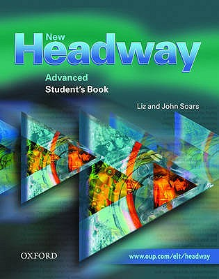 New Headway: Advanced: Student's Book: Student's Book