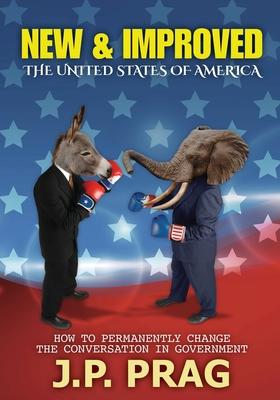 New & Improved: The United States of America - Prag, J P