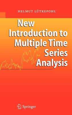 New Introduction to Multiple Time Series Analysis - Lutkepohl, Helmut