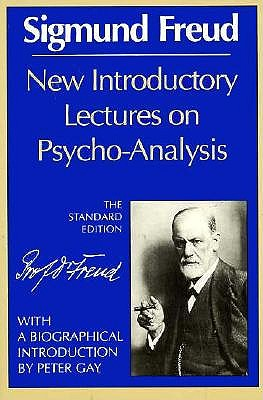 New Introductory Lectures on Psycho-Analysis - Freud, Sigmund, and Strachey, James (Editor), and Gay, Peter (Introduction by)