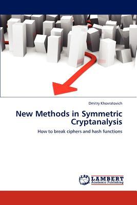 New Methods in Symmetric Cryptanalysis - Khovratovich, Dmitry