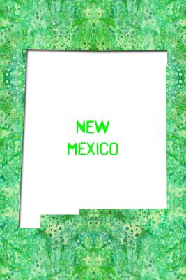 New Mexico: 6x9 lined journal: The Great State of New Mexico USA: Land of Enchantment Notebook - America the Beautiful Press