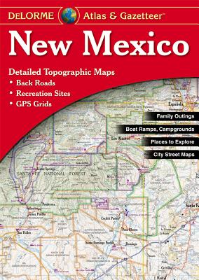 New Mexico Delorme 2nd /E 3/E - Rand McNally, and Delorme Publishing Company, and DeLorme